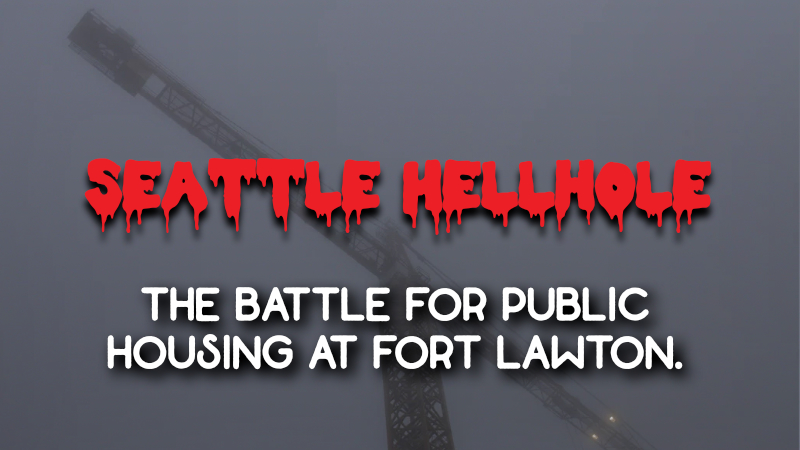 "Image of crane shrouded by fog with ""Seattle Hellhole"" and ""The Battle for Public Housing at Fort Lawton"" written over top."
