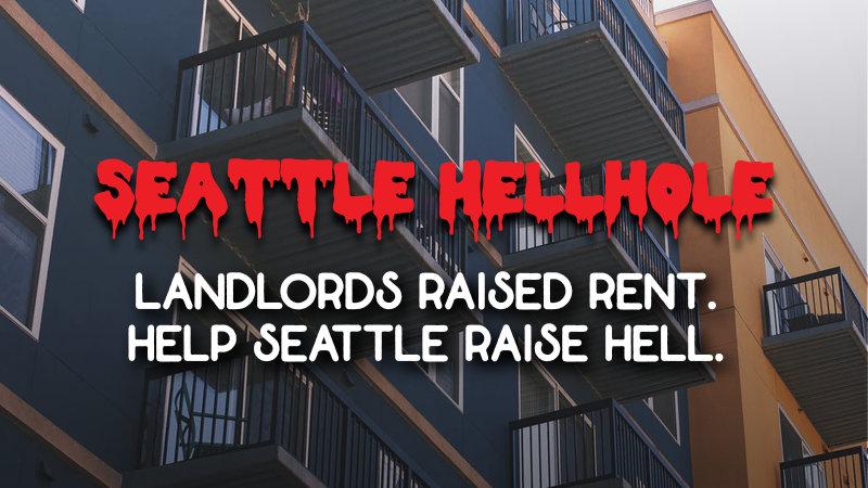 "Seattle Hellhole - Week of 3/25/2019 banner reads ""Landlords raised rent. Help Seattle raise hell."""