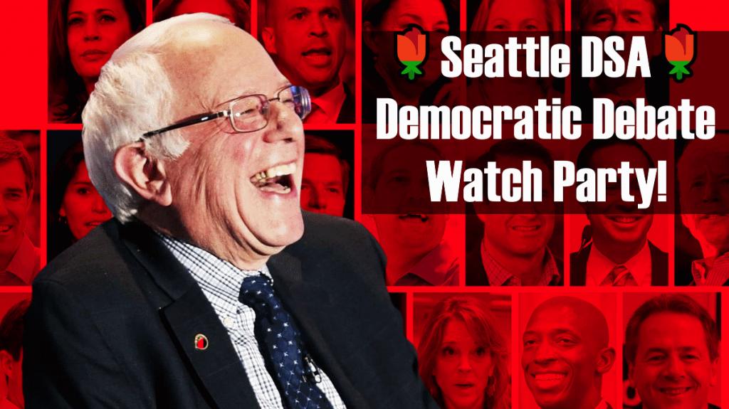 Seattle DSA Democratic Debate Watch Party