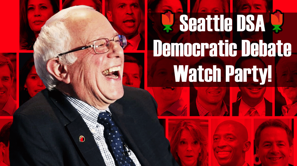 Seattle DSA Democratic Debate Watch Party